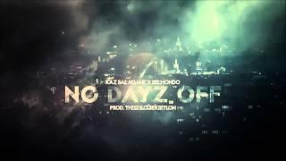Kaz Ba?agane x Belmondo - No Dayz Off (Prod.@THISISLOUIEKIETLON)