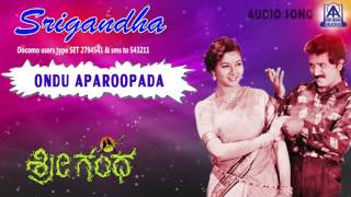 "Srigandha - ""Ondu Aparoopada"" Audio Song I Ramesh Aravind, Sudharani I Akash Audio"
