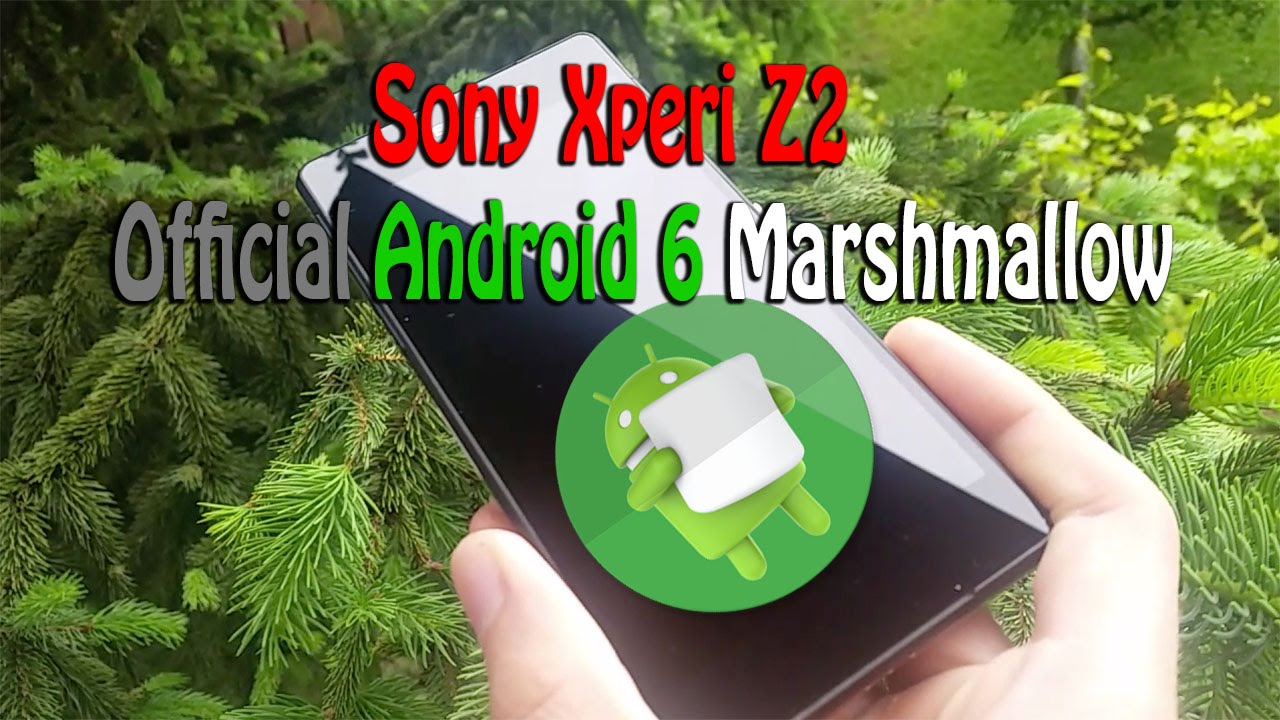 Sony Xperia Z2 Official Update Andorid 6 Marshmallow [Review Camera -  Settings]