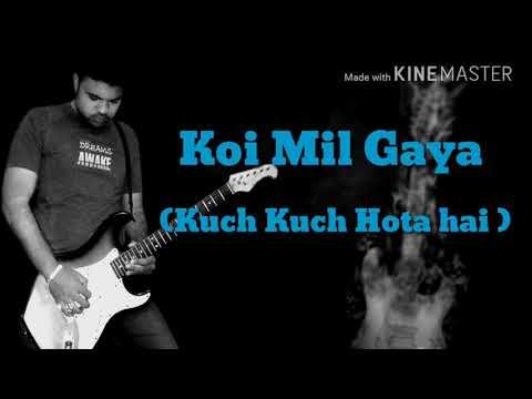 Koi mil Gaya | kuch kuch hota hai | Shahrukh Khan | Kajol | Rani Mukherjee | guitar cover