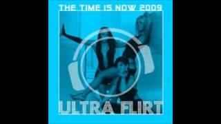 Ultra Flirt - The Time Is Now (Leon Laney Remix)(2009)