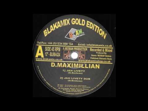 D MAXIMILLIAN/JAH LIVETY/VERSION/BLAKAMIX GOLD EDITION