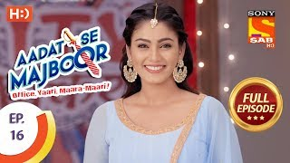 Video Aadat Se Majboor - आदत से मजबूर - Ep 16 - Full Episode - 24th October, 2017 download MP3, 3GP, MP4, WEBM, AVI, FLV November 2017