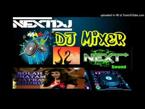 Solah khatam Satra Shuroo Best Mix BY_NexT Dj