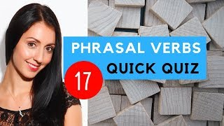 Quiz: Revise Phrasal Verbs | Test Your English - No.17