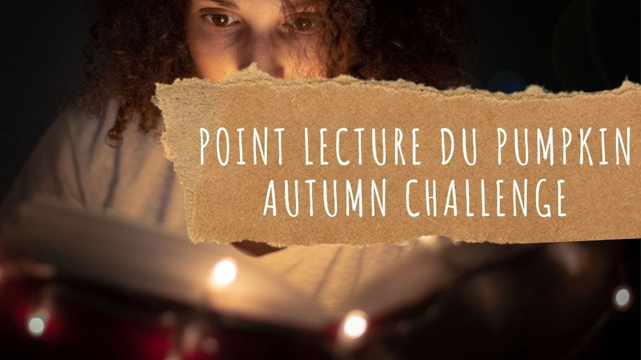Point lecture spécial - 🎃 Pumpkin Autumn Challenge 🎃