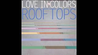 Love in Colors - Rooftops (Post Malone before fame)