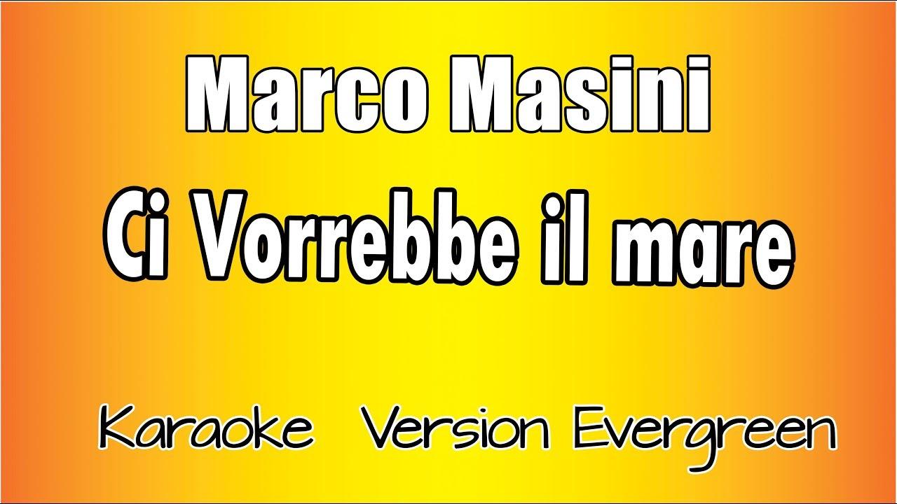 Marco Masini -  Ci Vorrebbe il Mare (versione Karaoke Academy Italia)