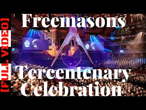 The Freemasons Tercentenary Celebration [FULL VIDEO STREAMED]
