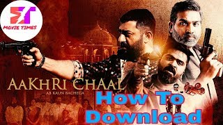 How To Download Aakhri Chaal Ab Kaun Bachega 2019