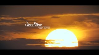 ONE ETHNIC - HAPPY SUNRISE