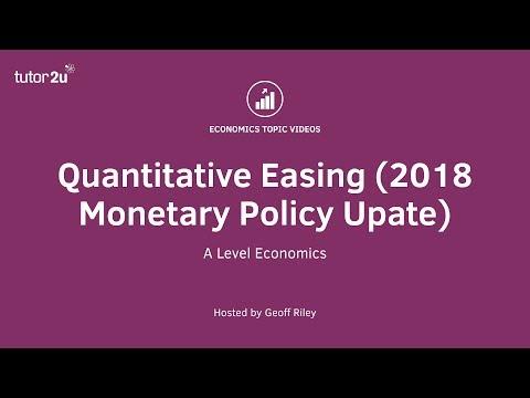 Quantitative Easing (Monetary Policy Update 2018)