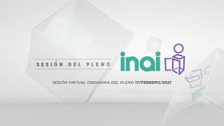 Sesión Virtual Ordinaria del Pleno del INAI Correspondiente al 17 de febrero de 2021