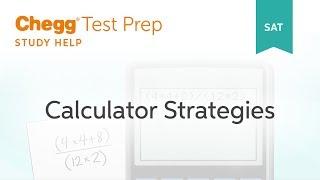 SAT prep - SAT Calculator Strategies - Chegg Test Prep