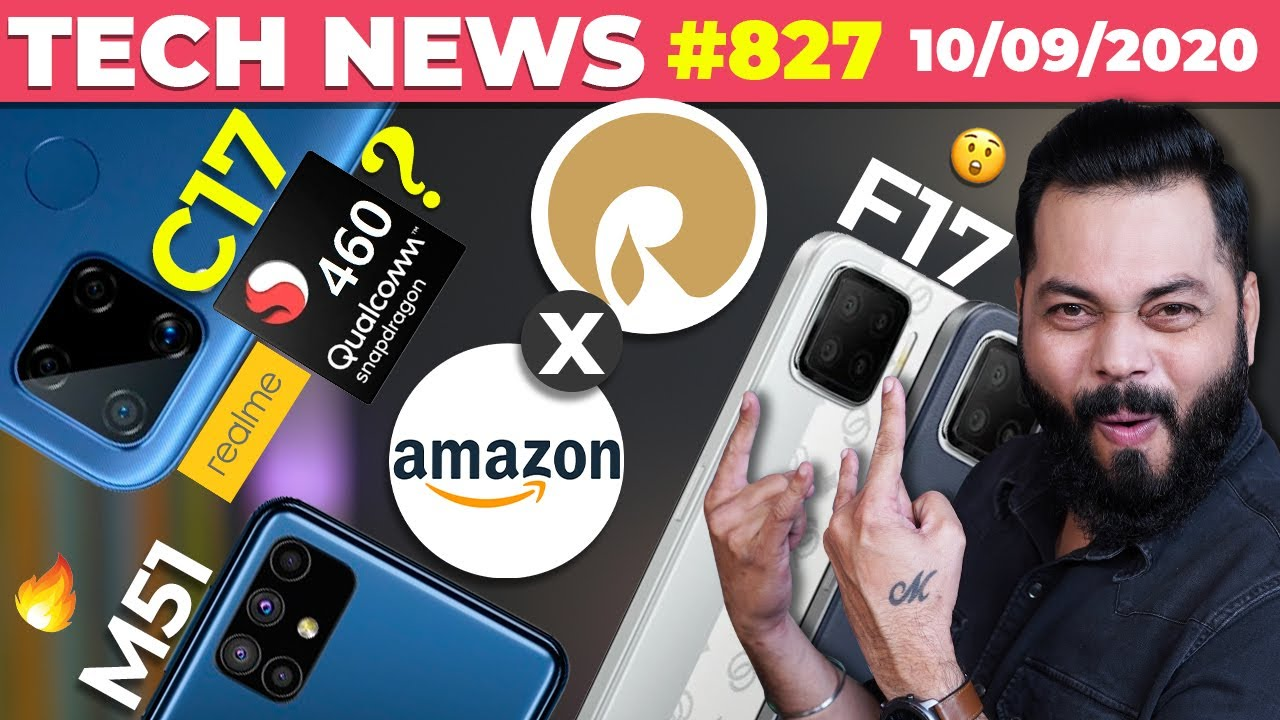 realme C17 On SD460?, Reliance x Amazon,Galaxy M51 Launched,OPPO F17,Harmony OS,Moto Razr 5G-#TTN827