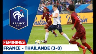 France-Thaïlande Féminines (3-0) : buts et temps forts I FFF 2019