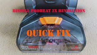 Bissell Proheat 2x Revolution - Quick FIX