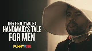 They Finally Made a Handmaid's Tale for Men