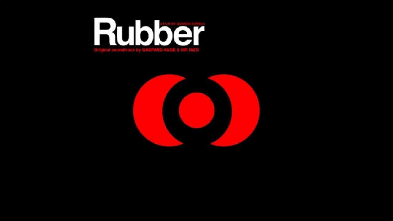 Rubber - Soundtrack Full Album - Gaspard Augé & Mr. Oizo