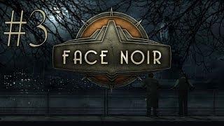Face Noir Walkthrough part 3