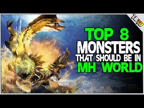 TOP 8 BEST MONSTER We Want In MONSTER HUNTER WORLD DLC!  MHW Theory