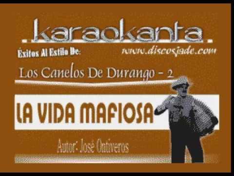 Karaokanta - Los Canelos de Durango - La vida mafiosa