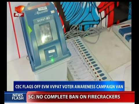 CEC flags off EVM VVPAT voters awareness campaign van