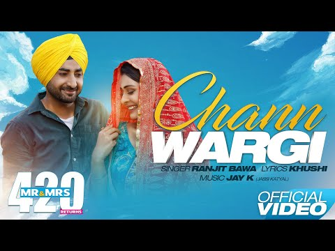 Chann Wargi ( Full Song ) - Ranjit Bawa | Mr & Mrs 420 Retur