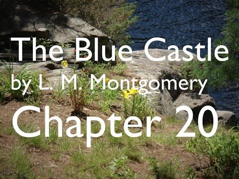 The Blue Castle by L. M. Montgomery - Chapter 20