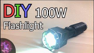 DIY Compact 100W flashlight 10,000 Lumens Max