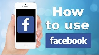How to Use Facebook: App Tutorial (HD)