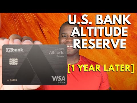 U.S. Bank Altitude Reserve Credit Card Review: 1 YEAR LATER