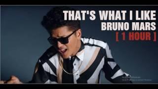 [ 1 HOUR ] That's What I Like - Bruno Mars