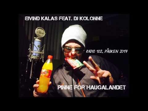 Eivind Kalas (feat. DJ Kolonne) - Pinne for Haugalandet