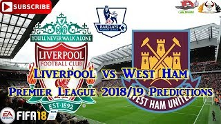 Liverpool vs West Ham | Premier League 2018/19 | Predictions FIFA 18