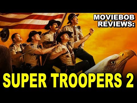 MovieBob Reviews: SUPER TROOPERS 2