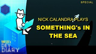 Yahtzee's Dev Diary - Nick Tries to Survive 'Something's In The Sea'