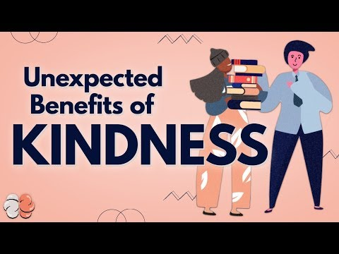 The Selfish Benefits of Kindness