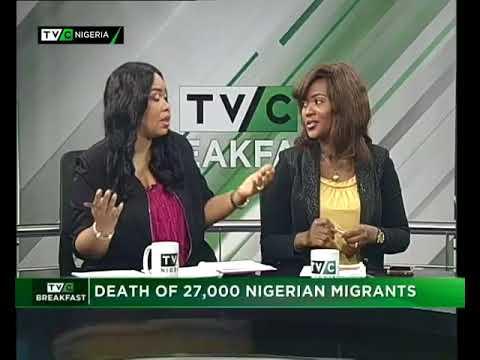 TVC Breakfast 6th November 2017 | Death of 27,000 Nigerian Migrants