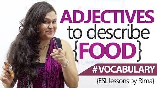 English Grammar Lesson : Adjectives to describe food in English