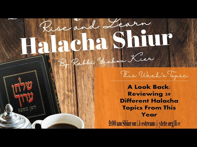 A Look Back: Reviewing 39 Different Halacha Topics From This Year