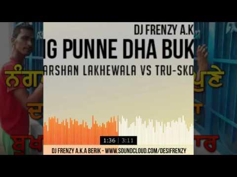 Nang Punne Dha Bukaar (The Darshan Lakhewala vs Tru-Skool Mix)