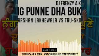 Nang Punne Dha Bukaar (The Darshan Lakhewala vs Tru-Skool Mix)