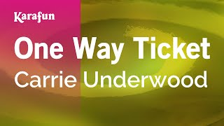 Karaoke One Way Ticket - Carrie Underwood *