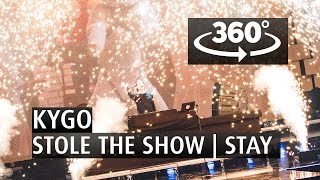 KYGO - STOLE THE SHOW | STAY - 360 Angle VR - The 2015 Nobel...