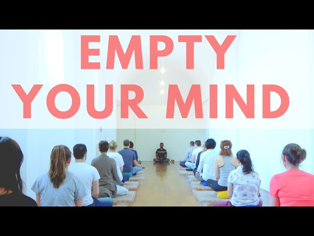 Empty Your Mind and Be Empty | Dhyanse