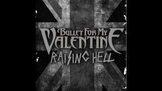 Bullet For My Valentine - Raising Hell (Lyrics)