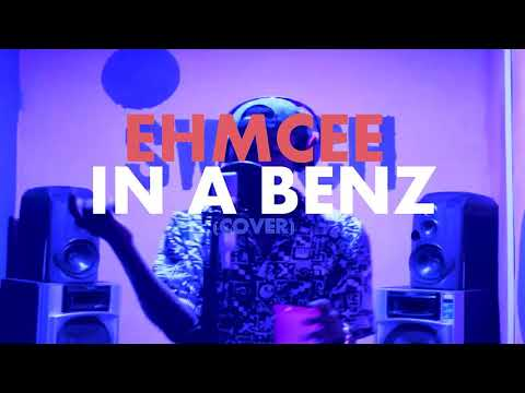 DJ CONSEQUENCE ft YCEE IN A BENZ COVER BY EHMCEE