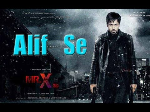 Alif Se | Mr. X Songs 2015 |  Ankit Tiwari, Neeti Mohan Bollywood Latest Songs