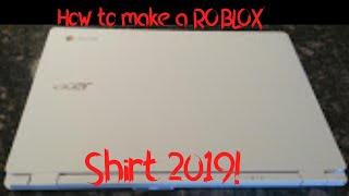 How to make a roblox shirt on Chromebook 2019!